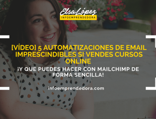 [VÍDEO] 5 automatizaciones de email imprescindibles si vendes cursos online (¡y que puedes hacer con Mailchimp de forma sencilla!)