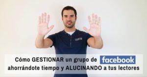 gestionar grupo facebook javier elices