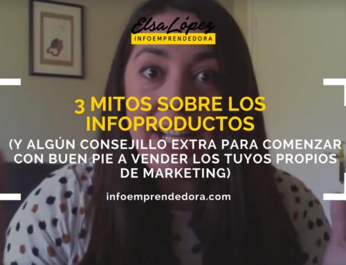 VÍDEO: 3 mitos sobre los infoproductos (y algún consejillo extra para comenzar con buen pie a vender los tuyos propios de marketing)