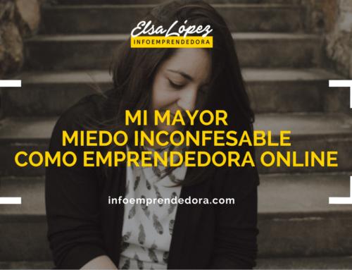 Mi mayor miedo inconfesable como emprendedora online