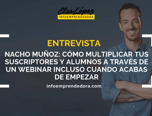 [Entrevista] Nacho Muñoz: Cómo multiplicar tus suscriptores y alumnos a través de un webinar incluso cuando acabas de empezar