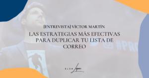 entrevista victor martin duplicar lista correo